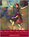 My Mama Had a Dancing Heart by Libba Moore Gray